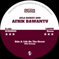 AFLA SACKEY AND AFRIK BAWANTU - Life On The Street