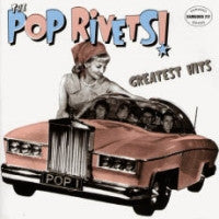 THE POP RIVETS - Greatest Hits