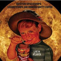 BOSTON SPACESHIPS - Licking Stamps And Drinking Shitty Coffee: Live In Atlanta