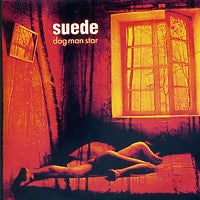 SUEDE - Dog Man Star - 20th Anniversary