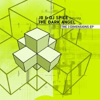 JB & DJ SPICE FEATURING THE DARK ANGEL - The 3 Dimensions EP