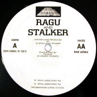 RAGU AND STALKER - Love Comes 'N' Go's / Raw Jungle