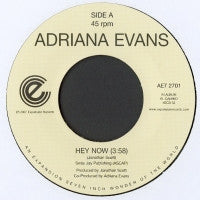 ADRIANA EVANS - Hey Now / Undercover