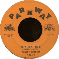 CHUBBY CHECKER - Let's Twist Again / Everything's Gonna' Be All Right