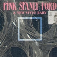 PINK STANLY FORD - A New Style Baby