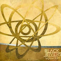 BLACK RIVERS - Voyager 1