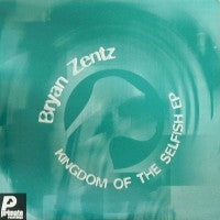 BRYAN ZENTZ - Kingdom Of The Selfish EP