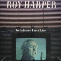 ROY HARPER - In Between Every Line