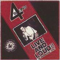 4 SKINS - Live And Loud!! (The Bridgehouse Tapes)