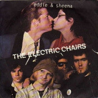 THE ELECTRIC CHAIRS - Eddie & Sheena