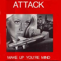 ATTACK - Make Up Your Mind