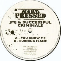 JMJ & SUCCESSFUL CRIMINALS - You Know Me / Burning Flame