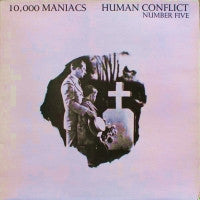 10,000 MANIACS - Human Conflict Number Five