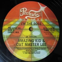 AMAZING KID & CUT MASTER LEE - I'm The Boss