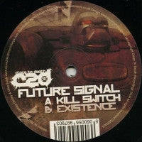 FUTURE SIGNAL - Kill Switch / Existence