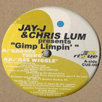 JAY-J & CHRIS LUM - Gimp Limpin' / Ass Wiggle