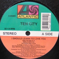 TEN CITY - I Should Learn To Love You
