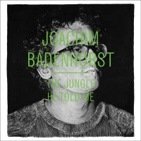 JOACHIM BADENHORST - The Jungle He Told Me