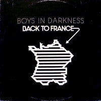 BOYS IN DARKNESS - Back To France / A Man An Island