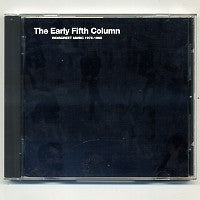 THE FIFTH COLUMN - The Early Fifth Column - Indiscreet Music 1976 - 1980
