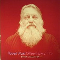ROBERT WYATT - Different Every Time Volume 2 - Benign Dictatorships
