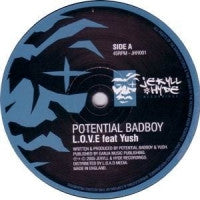 POTENTIAL BAD BOY FEAT. YUSH - L.O.V.E / Strictly Drum & Bass