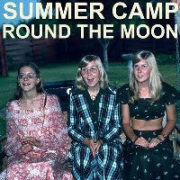 SUMMER CAMP - Round The Moon