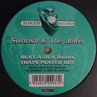 SWOOSH & THE JOKER - Bust-A-Bus (Remix) / That's Played Out