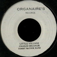 CHARLIE ORGANAIR & TOMMY MCCOOK	 - Little Village / Little Holiday
