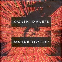 COLIN DALE PRESENTS - Outer Limits 2