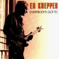 ED KUEPPER - Everybody's Got To