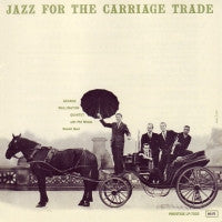THE GEORGE WALLINGTON QUINTET - Jazz For The Carriage Trade