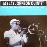 JAY JAY JOHNSON QUINTET - Overdrive