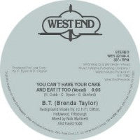 BT (BRENDA TAYLOR) - You Can't Have Your Cake And Eat It Too
