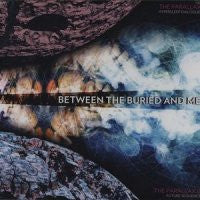 BETWEEN THE BURIED AND ME - The Parallax I & II