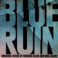 BROOKE BLAIR & WILL BLAIR - Blue Ruin Original Score By Brooke And Will Blair