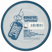 BONAFIDE - Super2Bad / Wicked Elements
