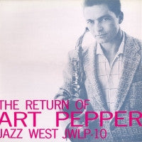 THE ART PEPPER QUINTET - The Return Of Art Pepper