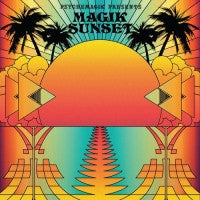 VARIOUS - Psychemagik presents Magik Sunset