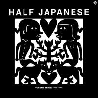 HALF JAPANESE - Volume Three: 1990-1995
