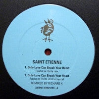SAINT ETIENNE - Only Love Can Break Your Heart