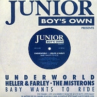 UNDERWORLD VS HELLER & FARLEY - Baby Wants To Ride