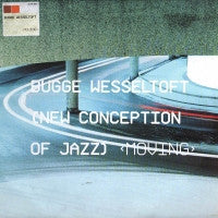 BUGGE WESSELTOFT - New Conception Of Jazz: Moving