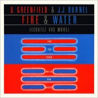 D. GREENFIELD & J.J. BURNEL - Fire And Water (Écoutez Vos Murs)