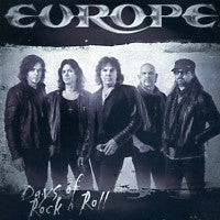 EUROPE - Days Of Rock'n'Roll