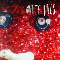 WHITE HILLS - Measured Energy / The Uncommon Parallel That Resides Between Your Finger Tips