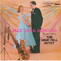 DAVE PELL OCTET - Jazz Goes Dancing (Prom To Prom)