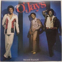 THE O'JAYS - Identify Yourself