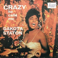 DAKOTA STATON - Crazy He Call Me