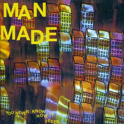 MAN MADE (2) - You Never Know How It Feels